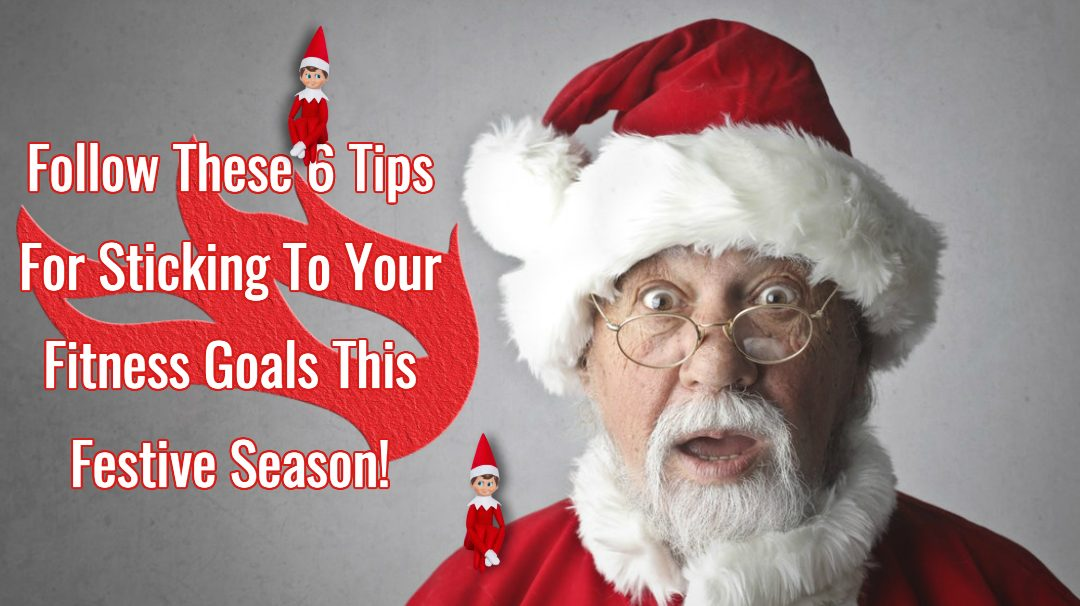 6 Tips For Sticking To Your Fitness Goals This Christmas