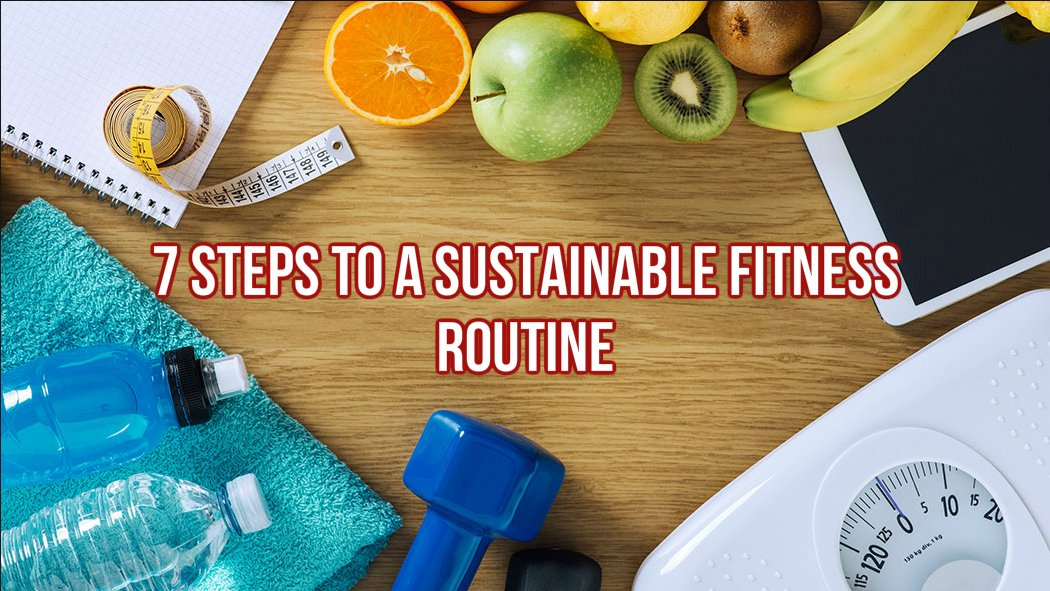 7 Steps to a Sustainable Fitness Routine in Dublin 5