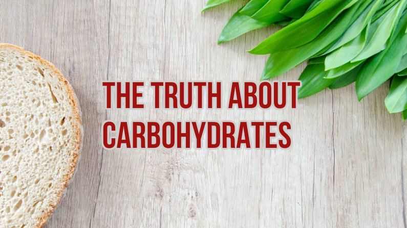 The Truth about Carbohydrates (Carbs)